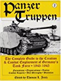 Panzertruppen 2: The Complete Guide to the Creation & Combat Employment of Germany's Tank Force ¥ 1943-1945